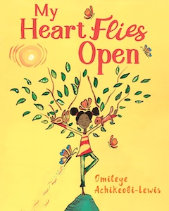 Book cover image: My Heart Flies Open by Omileye Achikeobi-Lewis