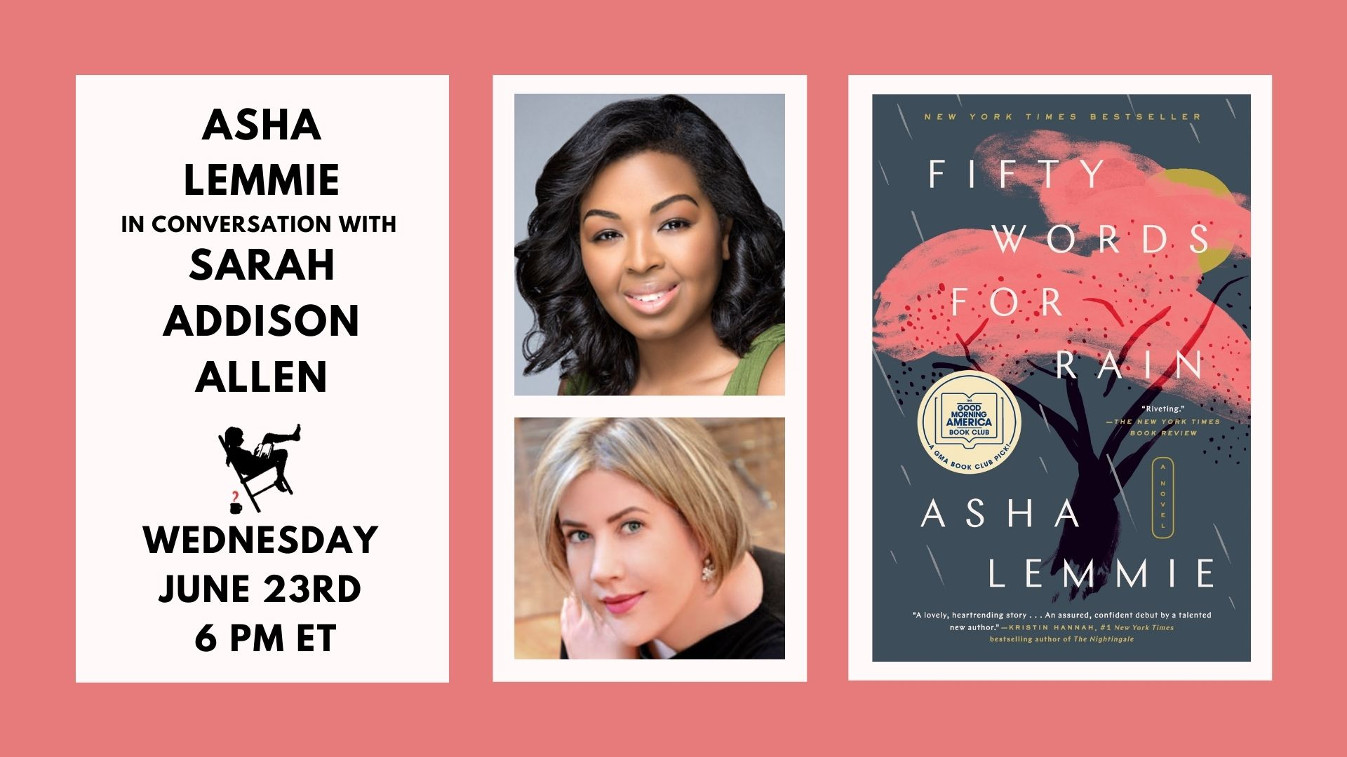 Image shows a pink border with white box containing the Fifty Words for Rain cover, headshot for Asha Lemmie and Sarah Addison Allen, and the event date of 6/23/21 at 6pm.