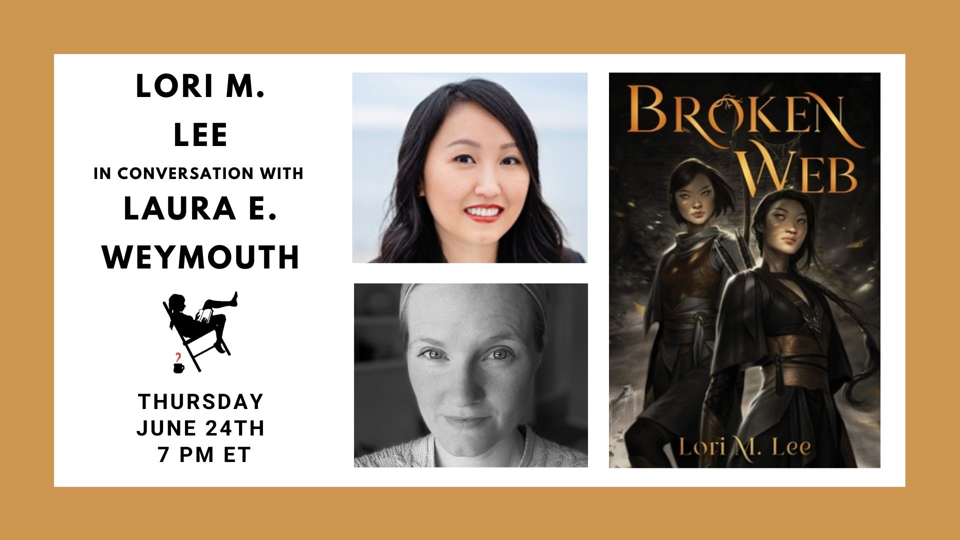 Image is of a gold border and white box containing the Broken Web book cover, photos of Lori M. Lee and Laura Weymouth, and the event on June 24th at 7pm. Additional text says Y.A. Fantasy