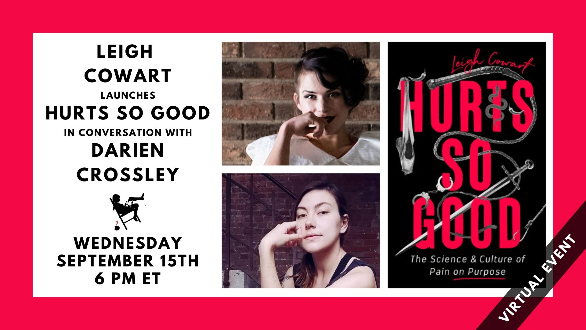 Leigh Cowart (photo shown) Launches HURTS SO GOOD (book cover shown) in conversation with Darien Crossley (photo shown). Wednesday, September 15th, 6 PM ET.