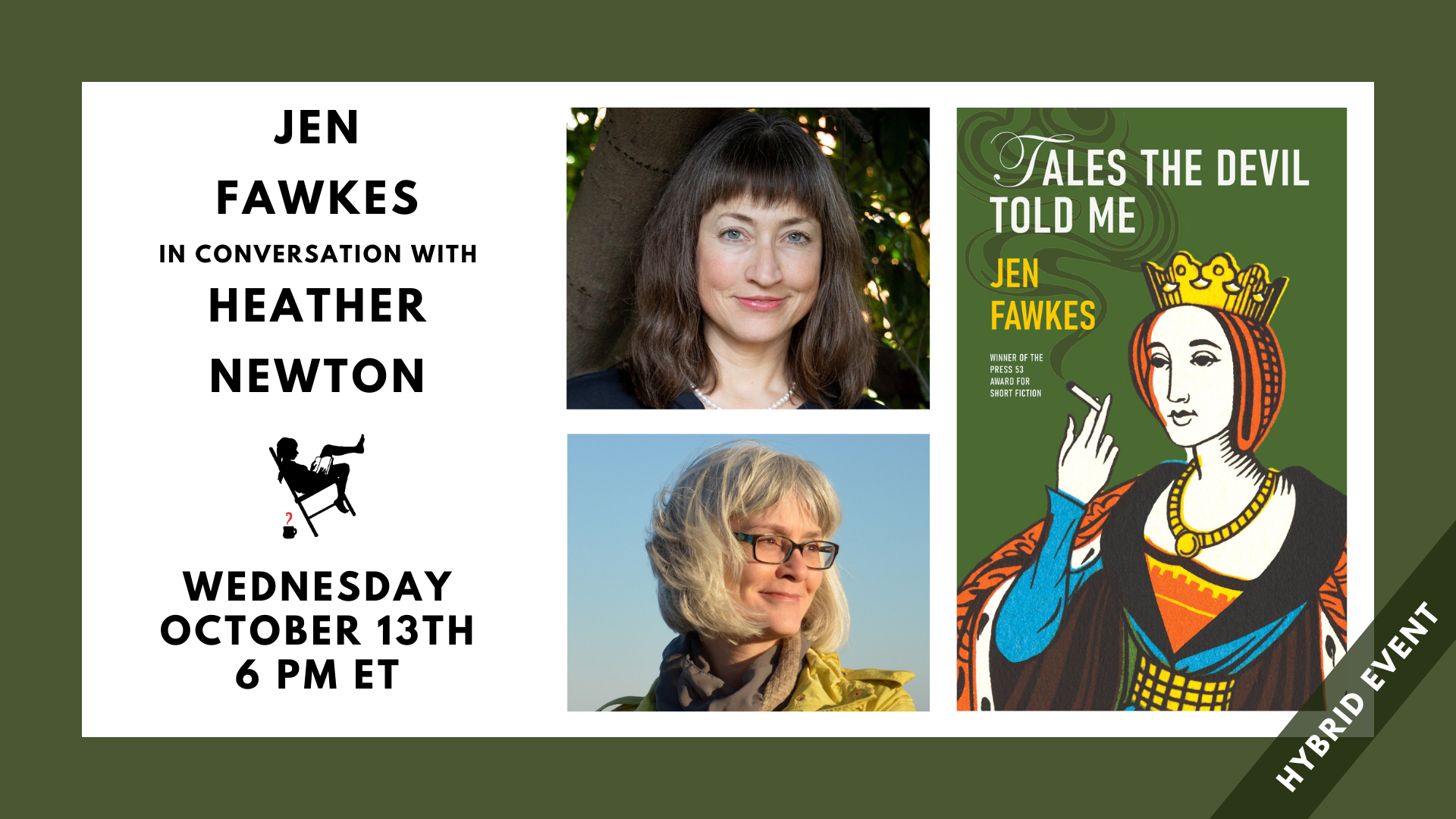 Image shows a green border with a white box containing the text: Jen Fawkes in conversation with Heather Newton Wednesday, October 13th at 6 PM ET. Hybridl Event. Next to the text are photos of both people named and the cover of the featured book