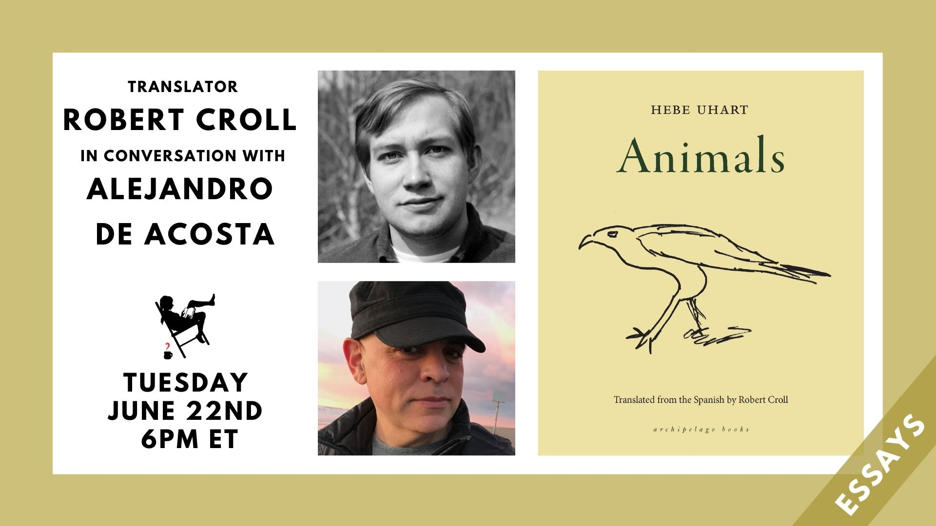 Image is of a tan border with white block containing the ANIMALS book cover, names and headshots for Robert Croll and Alejandro de Acosta, and the event date of 6/22/21 at 6pm. Additional text says Essays.