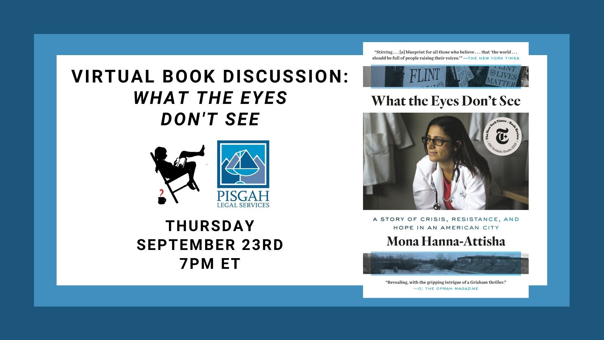 Image shows a blue border with a white box containing: Virtual Book Discussion: What the Eyes Don't See with logos for Malaprop's and Pisgah Legal Services, image of the book cover and event info: Thursday, September 23rd, 6 PM ET