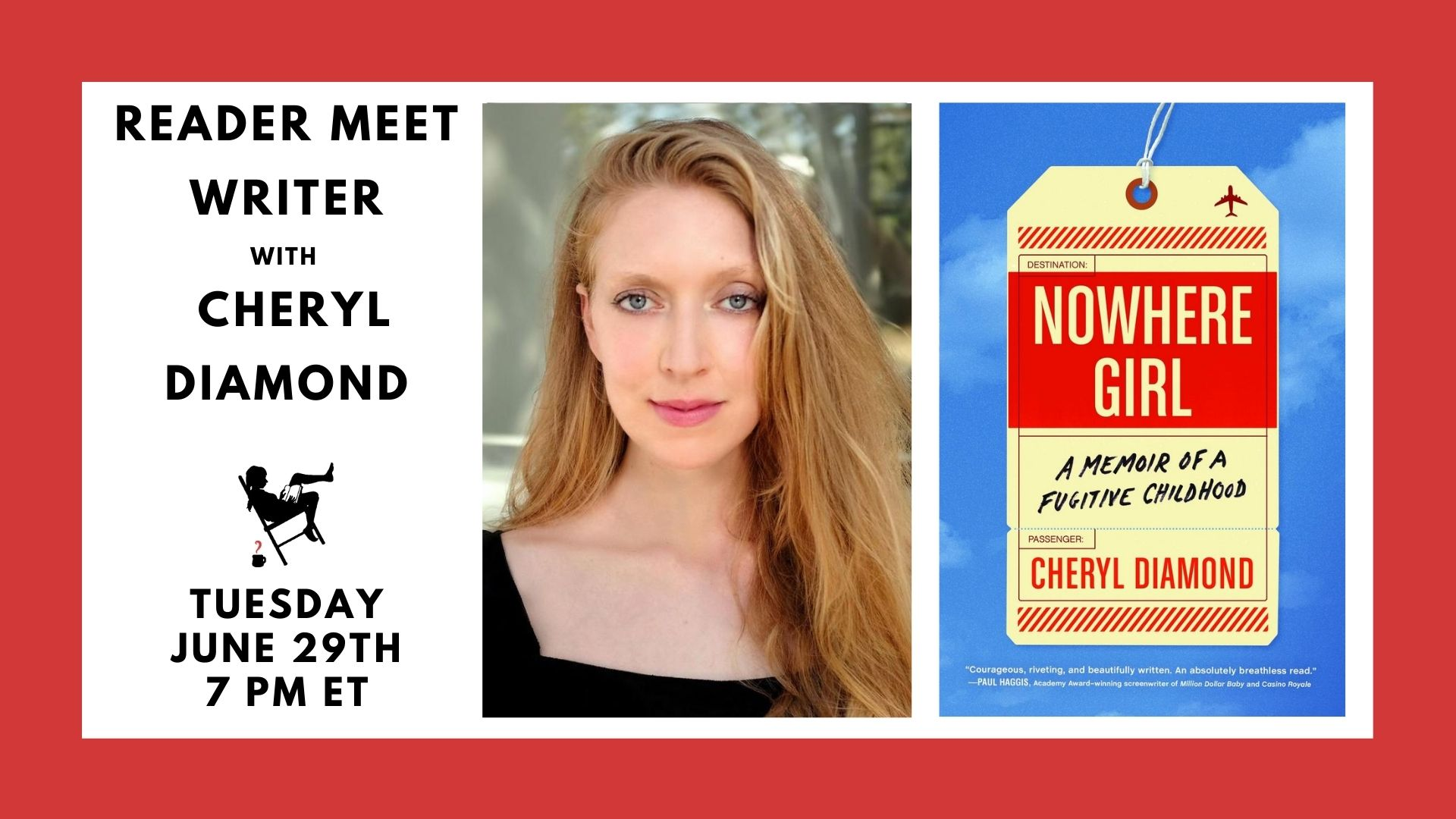 Image is a red border with a white box containing: the text Reader Meet Writer with Cheryl Diamond; the cover of Nowhere Girl; a photo of Cheryl Diamond; and the word memoir.