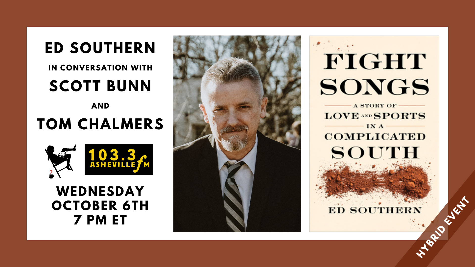 Image text: Ed Southern in conversation with Scott Bunn and Tom Chalmers. Wednesday, October 6 at 7 PM ET. Also shown: Asheville FM 103.3 logo, photo of author Ed Southern, and front cover of his book Fight Songs