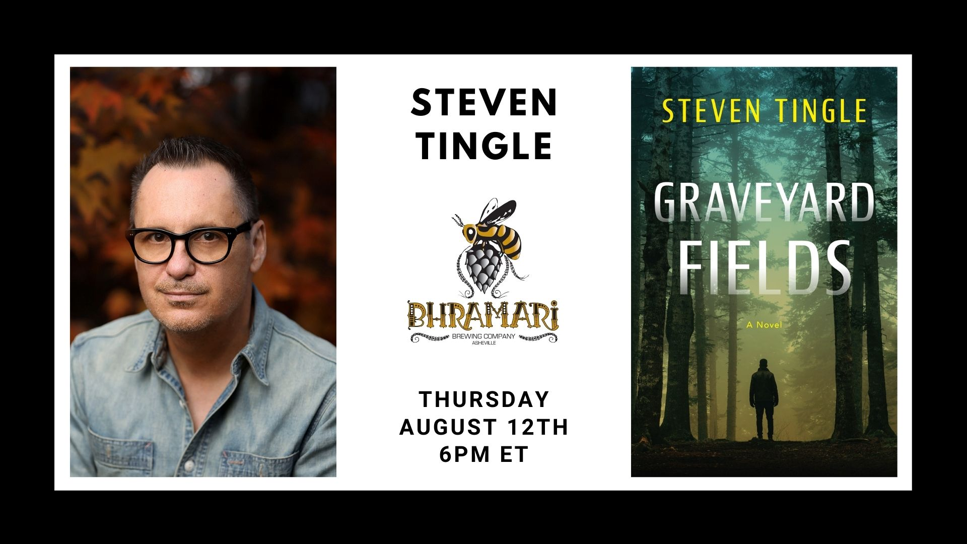 Image shows photo of author and cover of the book GRAVEYARD FIELDS for the event Steven Tingle at Bhramari Brewing on Thursday, August 12th, at 6 PM ET