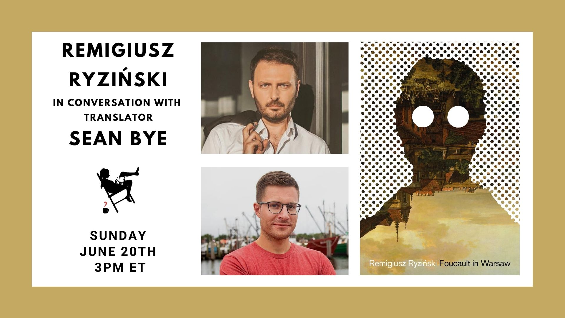 Image is of a tan border with white block containing: FOUCAULT IN WARSAW book cover; the names and headshots for Remigiusz Ryziński and Sean Gasper Bye; and the event date of 6/20/21 at 3pm