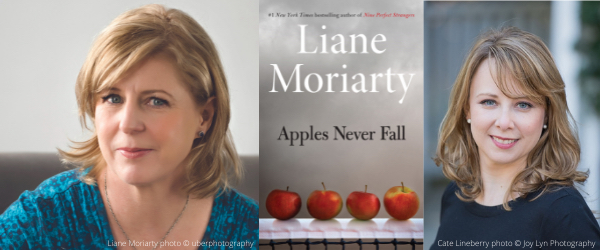 Photos of author Liane Moriarty, cover of book Apples Never Fall, and conversation partner Cate Lineberry