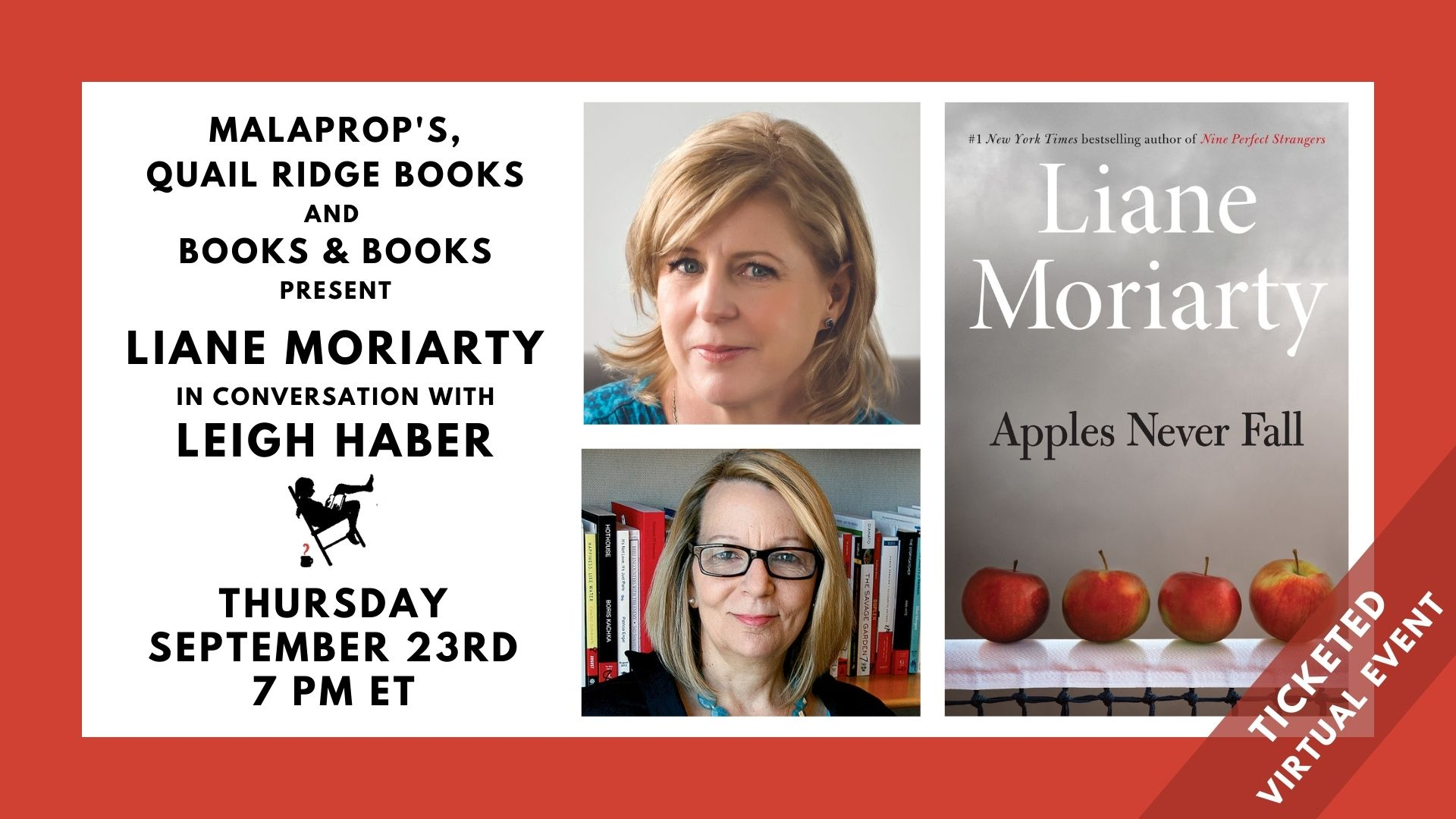 Malaprop's, Quail Ridge Books and Books & Books present Liane Moriarty in conversation with Leigh Haber. Thursday, September 23rd, 7 PM ET. Image shows photos of both presenters and front cover of Liane Moriarty's book APPLES NEVER FALL.